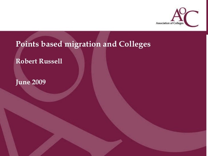 Points based migration and Colleges Robert Russell June 2009