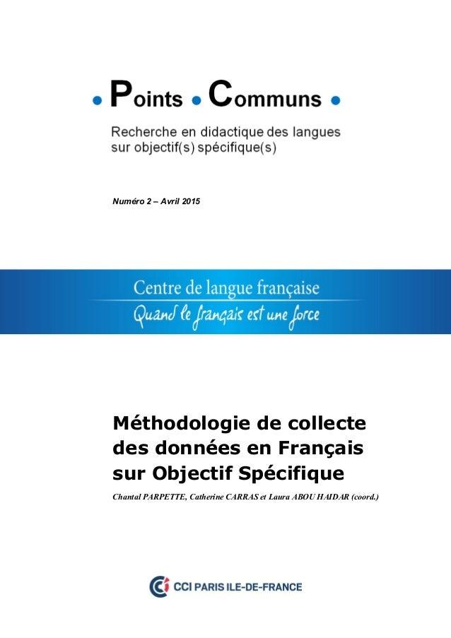 Numéro 2 – Avril 2015 Méthodologie de collecte des données en Français sur Objectif Spécifique Chantal PARPETTE, Catherine...