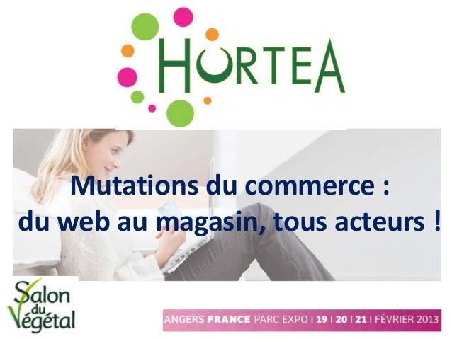 Mutations du commerce :du web au magasin, tous acteurs !