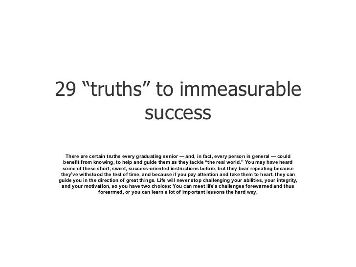 "29 ""truths"" to immeasurable success There are certain truths every graduating senior — and, in fact, every person in gener..."