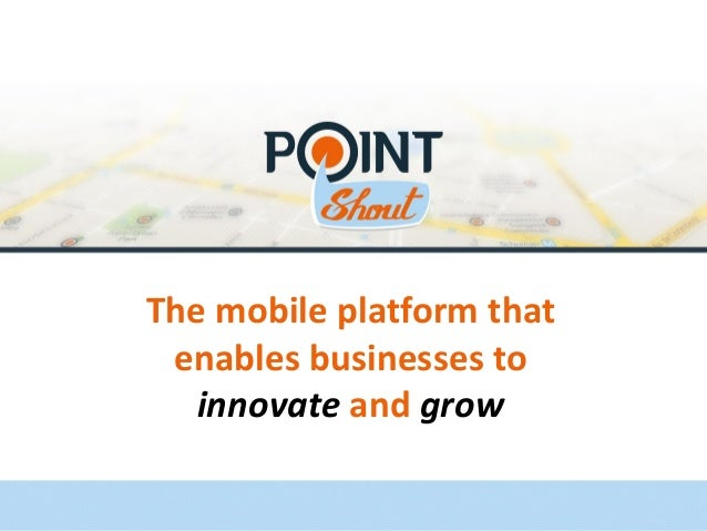 The mobile platform that enables businesses toinnovate andgrow