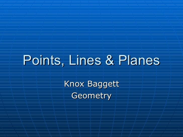 Points, Lines & Planes Knox Baggett Geometry