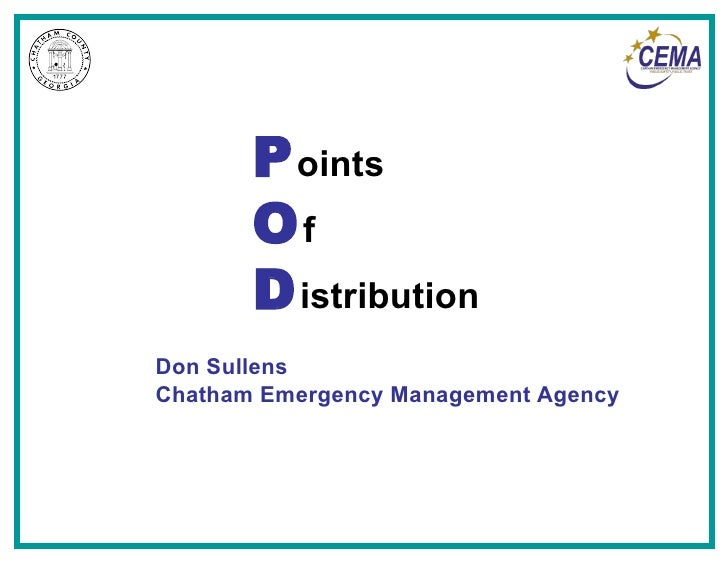 P oints O f D istribution Don Sullens Chatham Emergency Management Agency