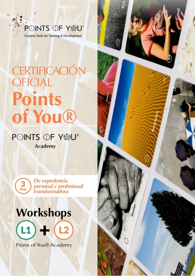 L1 L2+ Workshops Points of You® Academy CERTIFICACIÓN OFICIAL Points of You® De experiencia personal y profesional transfo...