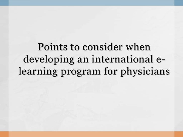 Points to consider when developing an international e-learning program for physicians<br />