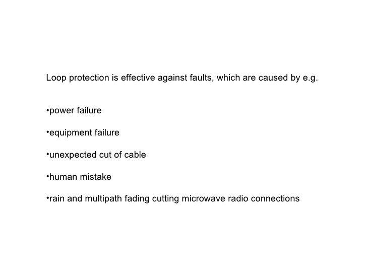 <ul><li>Loop protection is effective against faults, which are caused by e.g. </li></ul><ul><li>power failure </li></ul><u...