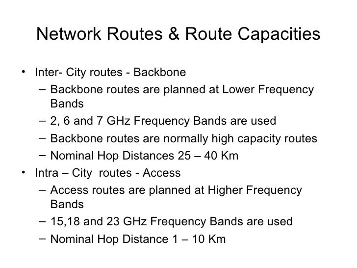 Network Routes & Route Capacities <ul><li>Inter- City routes - Backbone </li></ul><ul><ul><li>Backbone routes are planned ...