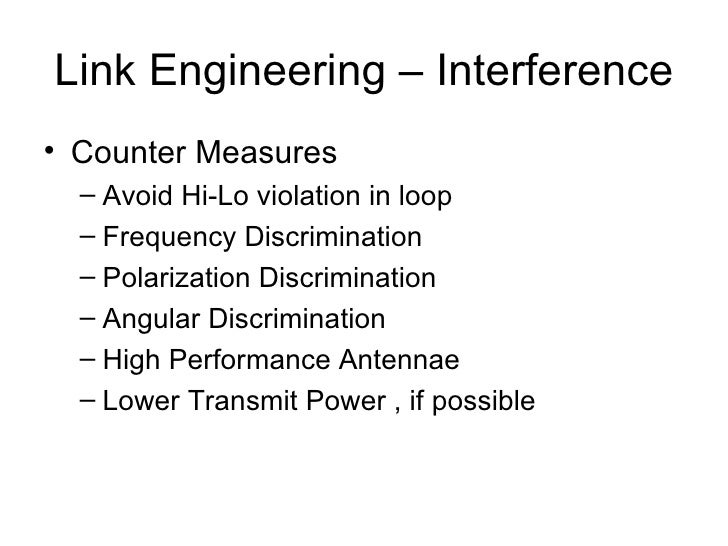 Link Engineering – Interference <ul><li>Counter Measures  </li></ul><ul><ul><li>Avoid Hi-Lo violation in loop </li></ul></...