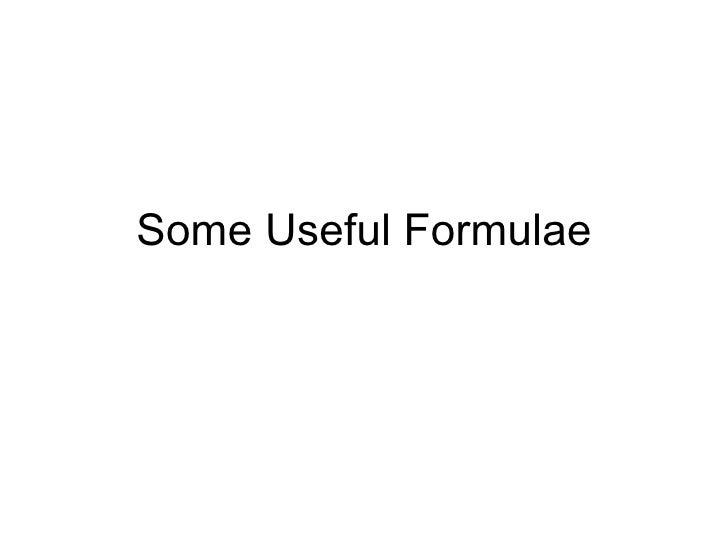 Some Useful Formulae