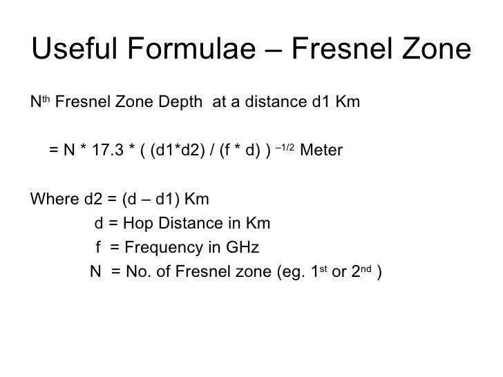 Useful Formulae – Fresnel Zone <ul><li>N th  Fresnel Zone Depth  at a distance d1 Km </li></ul><ul><li>= N * 17.3 * ( (d1*...