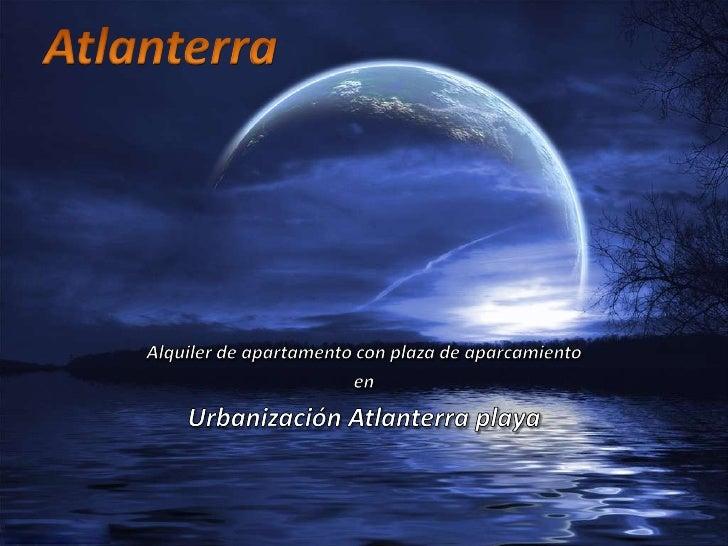 Atlanterra<br />Alquiler de apartamento con plaza de aparcamiento<br />en <br />Urbanización Atlanterra playa<br />