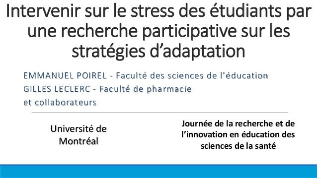 Intervenir sur le stress des étudiants par une recherche participative sur les stratégies d'adaptation EMMANUEL POIREL - F...