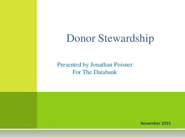 November 2015 Donor Stewardship Presented by Jonathan Poisner For The Databank