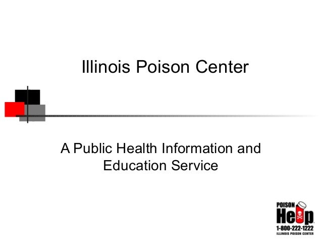 Illinois Poison Center A Public Health Information and Education Service