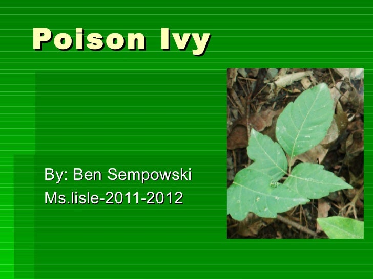 Poison IvyBy: Ben SempowskiMs.lisle-2011-2012