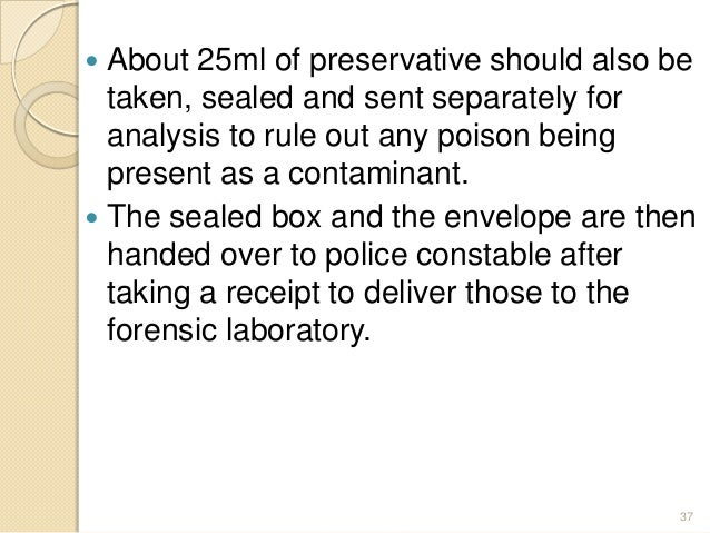  About 25ml of preservative should also be taken, sealed and sent separately for analysis to rule out any poison being pr...