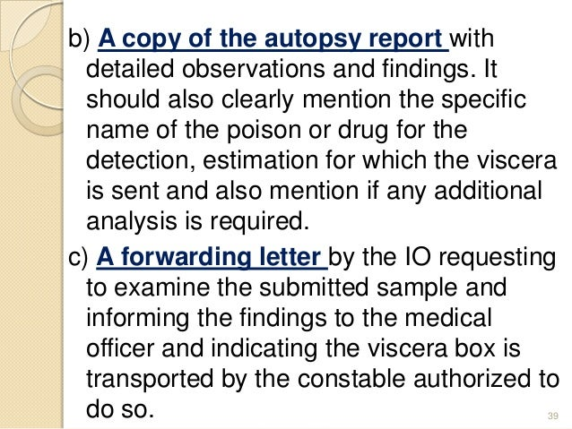 b) A copy of the autopsy report with detailed observations and findings. It should also clearly mention the specific name ...