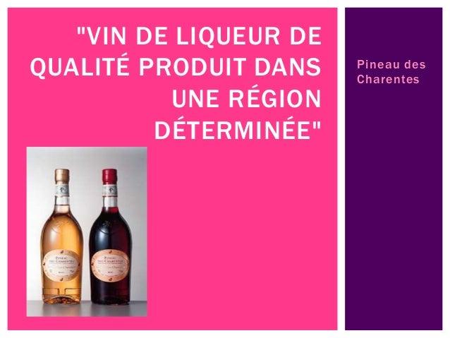 Cognac LE COGNAC EST UNE EAU- DE-VIE FINE, PRODUITE DANS UNE RÉGION DÉLIMITÉE CENTRÉE AUTOUR DE COGNAC