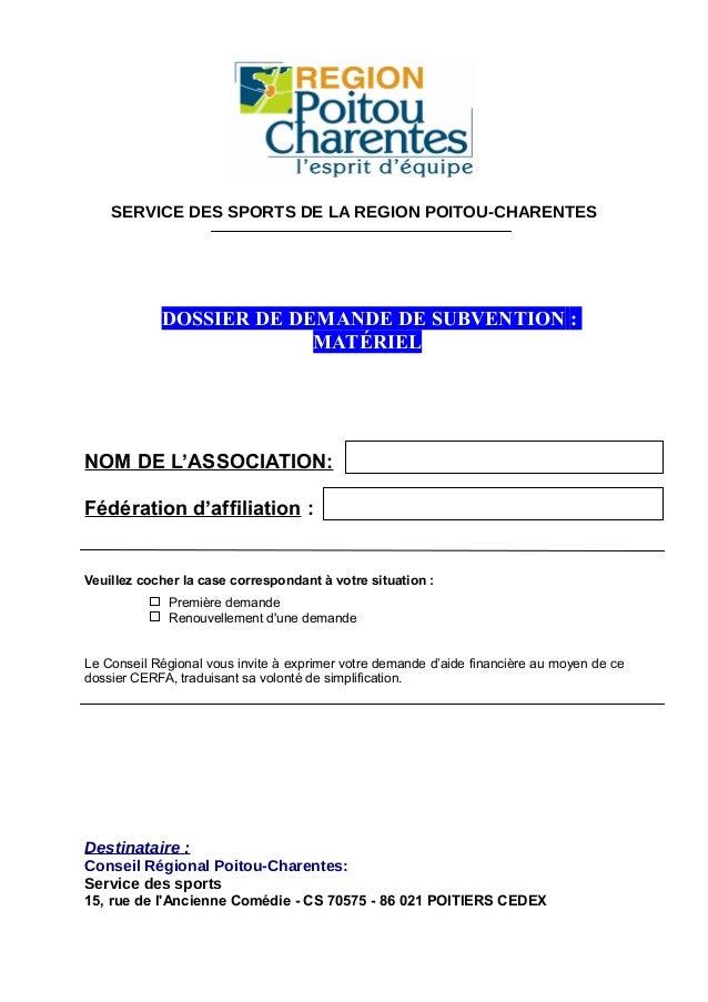 SERVICE DES SPORTS DE LA REGION POITOU-CHARENTES Dossier de demande de subvention Pour le NOM DE L'ASSOCIATION: Fédération...