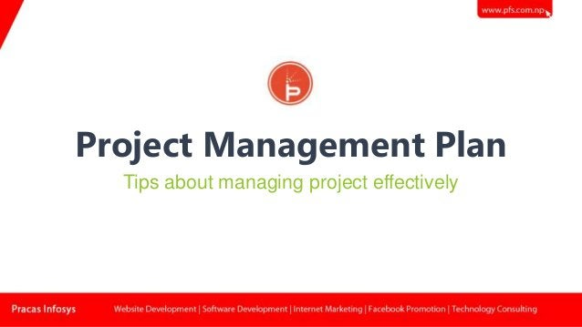 Project Management Plan Tips about managing project effectively