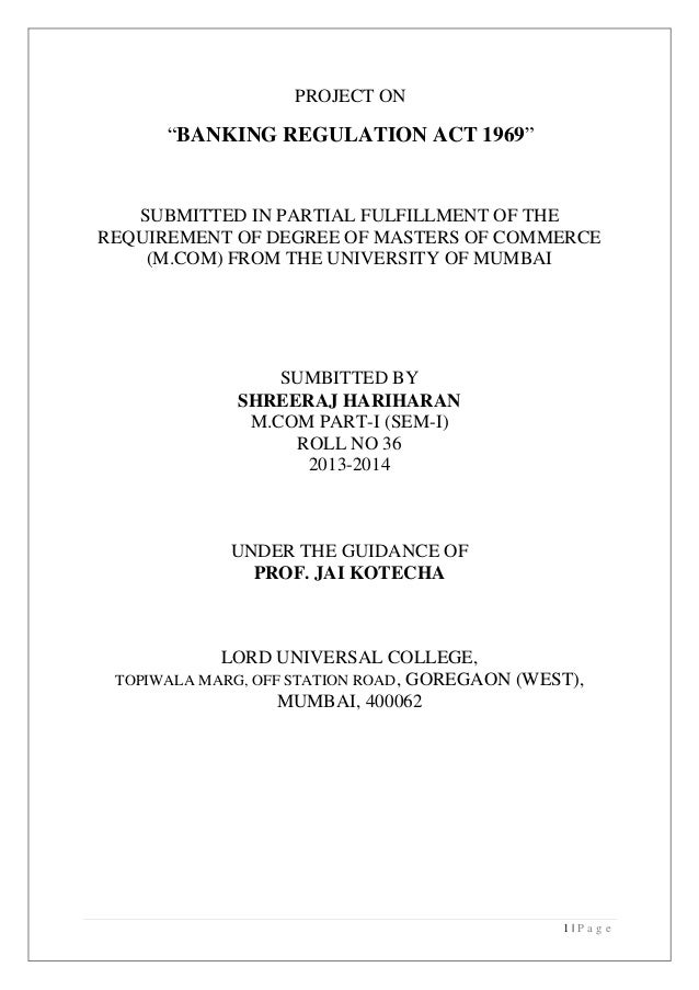 "PROJECT ON  ""BANKING REGULATION ACT 1969""  SUBMITTED IN PARTIAL FULFILLMENT OF THE REQUIREMENT OF DEGREE OF MASTERS OF COM..."