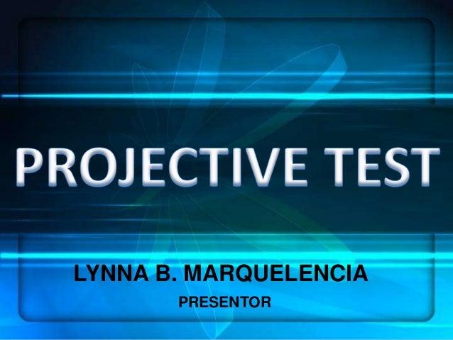 LYNNA B. MARQUELENCIA       PRESENTOR
