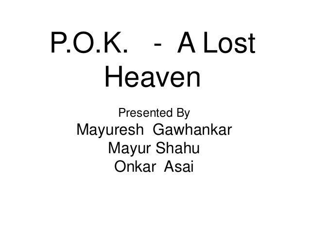 P.O.K. - A Lost Heaven Presented By  Mayuresh Gawhankar Mayur Shahu Onkar Asai