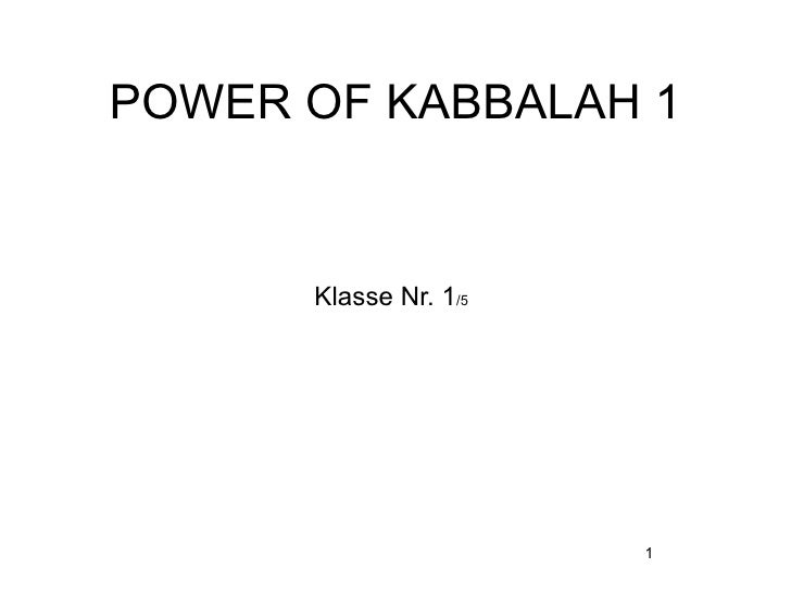 POWER OF KABBALAH 1         Klasse Nr. 1/5                            1
