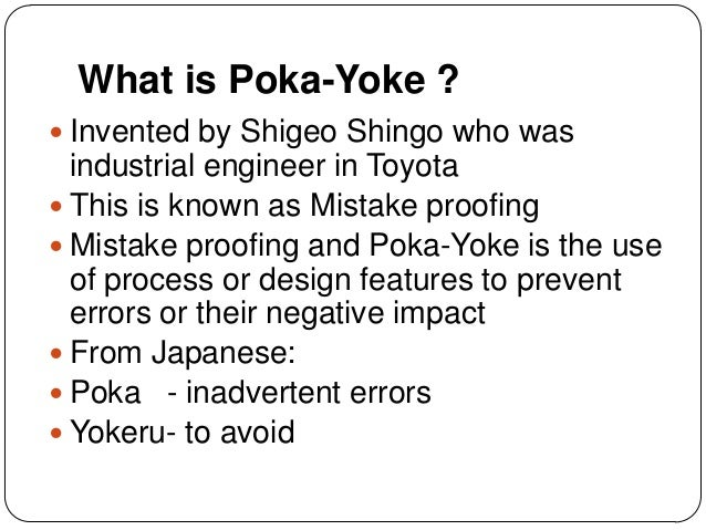 what is poke yoke Implement poka-yoke to help with overall quality control and prevent mistakes from plaguing your workplace.