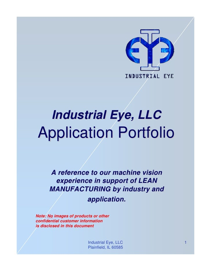 Industrial Eye, LLC  Application Portfolio        A reference to our machine vision        experience in support of LEAN  ...