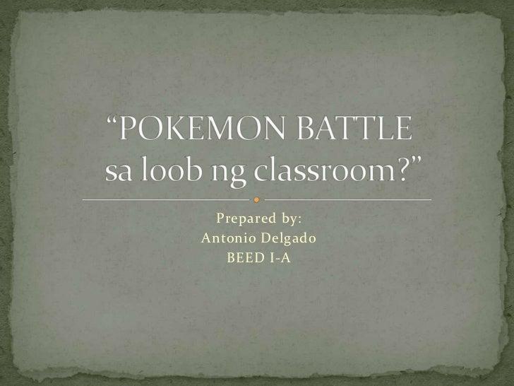 Prepared by:Antonio Delgado   BEED I-A