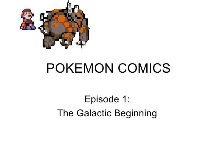 POKEMON COMICS Episode 1:  The Galactic Beginning