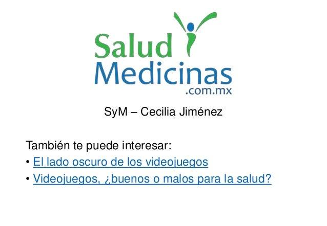 SyM – Cecilia Jiménez También te puede interesar: • El lado oscuro de los videojuegos • Videojuegos, ¿buenos o malos para ...
