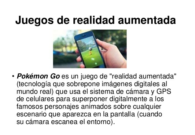 """Juegos de realidad aumentada • Pokémon Go es un juego de """"realidad aumentada"""" (tecnología que sobrepone imágenes digitales..."""