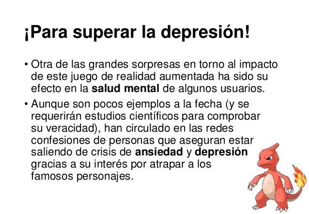 ¡Para superar la depresión! • Otra de las grandes sorpresas en torno al impacto de este juego de realidad aumentada ha sid...