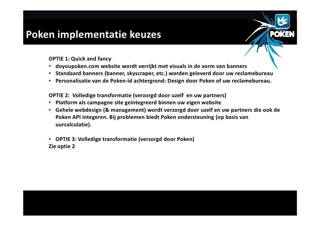 Poken implementatie keuzes      OPTIE 1: Quick and fancy     • doyoupoken.com website wordt verrijkt met visuals in de vor...