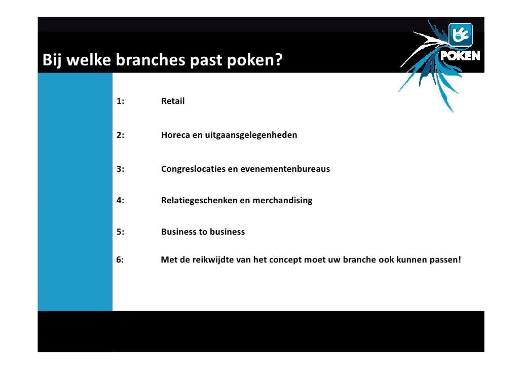 Bij welke branches past poken?           1:   Retail            2:   Horeca en uitgaansgelegenheden            3:   Congre...