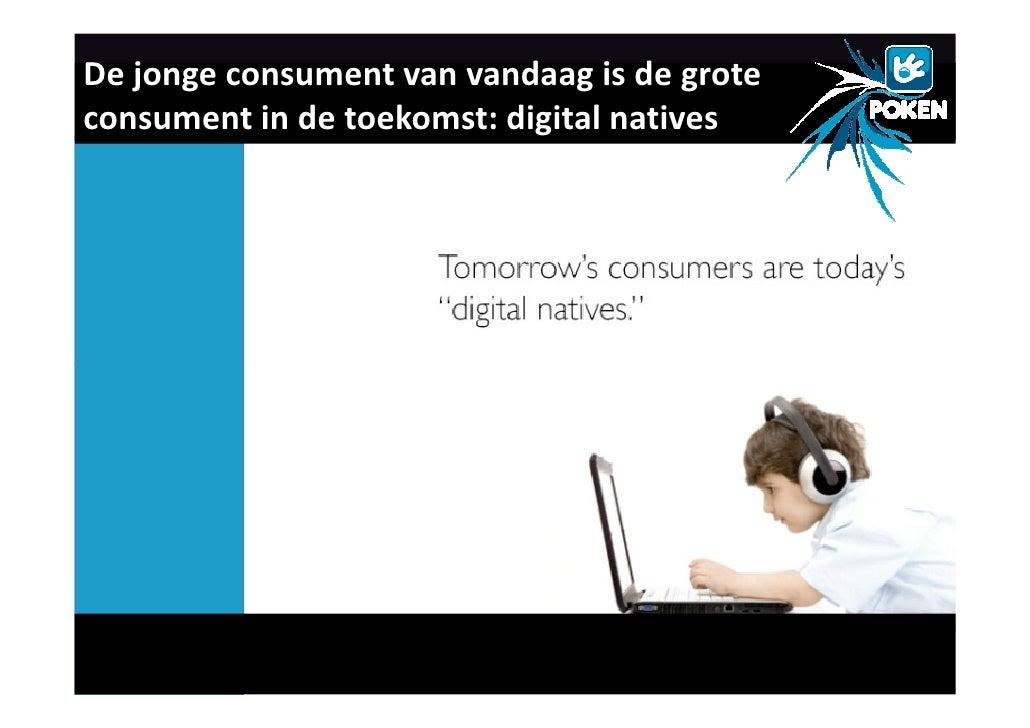 De jonge consument van vandaag is de grote consument in de toekomst: digital natives