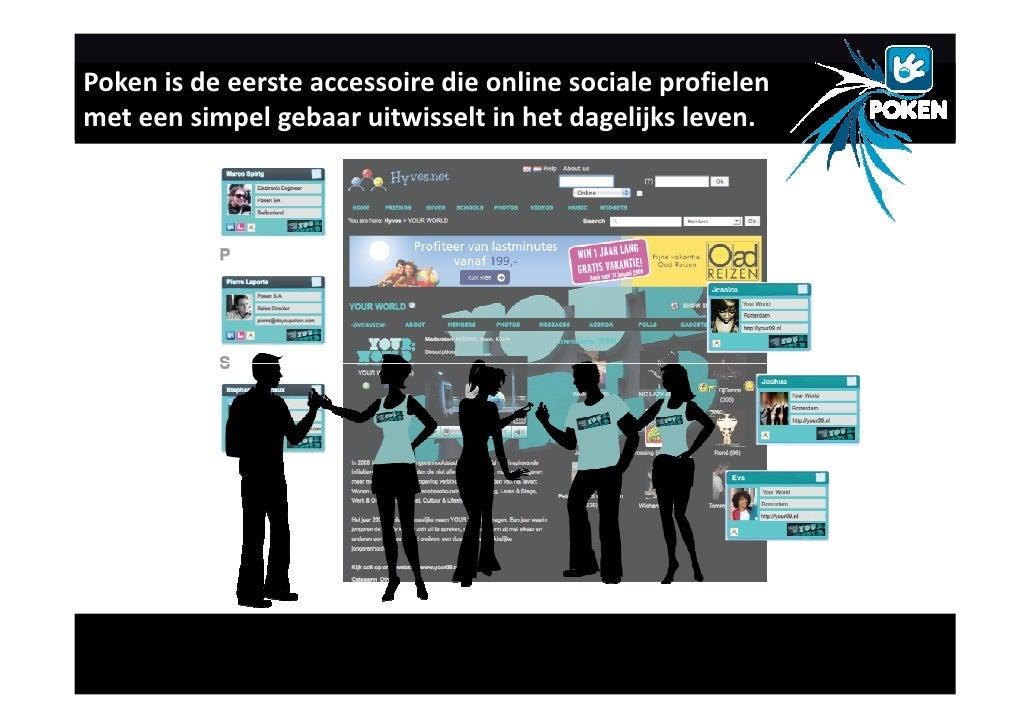 Poken is de eerste accessoire die online sociale profielen met een simpel gebaar uitwisselt in het dagelijks leven.