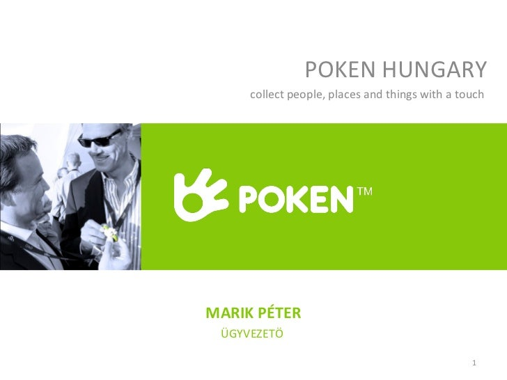 POKEN HUNGARY collect people, places and things with a touch  MARIK PÉTER ÜGYVEZETÖ