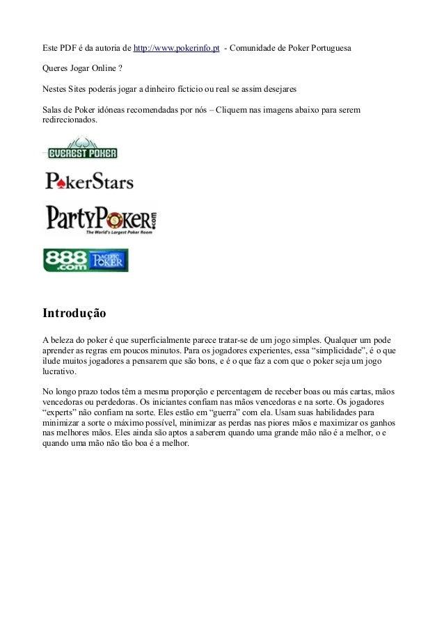 Este PDF é da autoria de http://www.pokerinfo.pt - Comunidade de Poker Portuguesa Queres Jogar Online ? Nestes Sites poder...