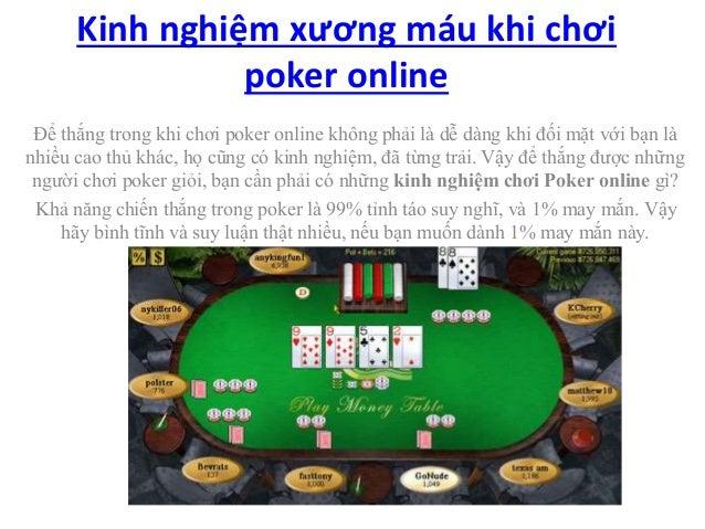 Kinh nghiệm xương máu khi chơi  poker online  Để thắng trong khi chơi poker online không phải là dễ dàng khi đối mặt với b...