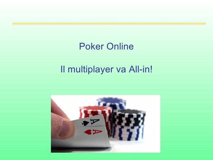 Poker Online Il multiplayer va All-in!
