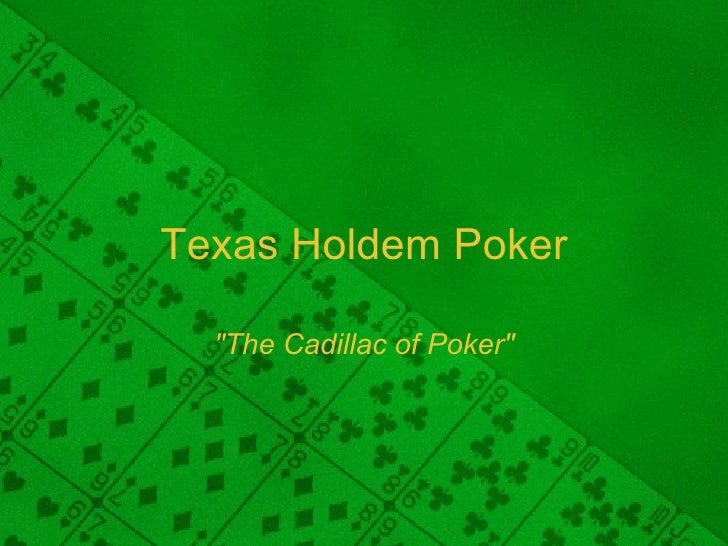 "Texas Holdem Poker ""The Cadillac of Poker"""