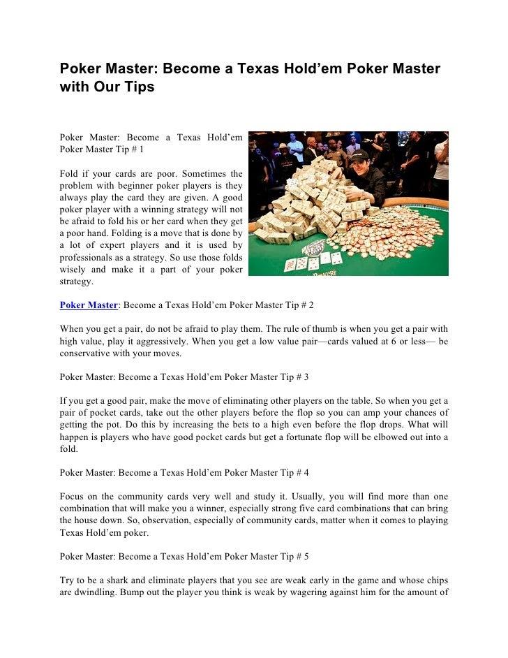 Poker Master: Become a Texas Hold'em Poker Masterwith Our TipsPoker Master: Become a Texas Hold'emPoker Master Tip # 1Fold...