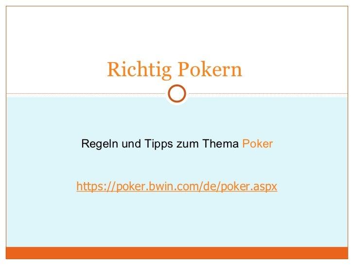 Richtig Pokern   Regeln und Tipps zum Thema  Poker https://poker.bwin.com/de/poker.aspx