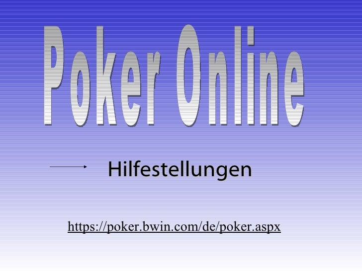 https://poker.bwin.com/de/poker.aspx   Poker Online Hilfestellungen