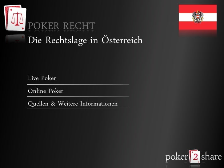POKER RECHT Die Rechtslage in Österreich  Live Poker Online Poker Quellen & Weitere Informationen