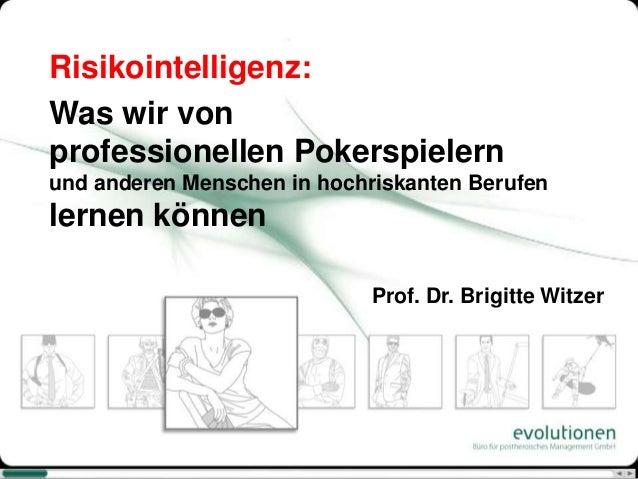 Risikointelligenz:Was wir vonprofessionellen Pokerspielernund anderen Menschen in hochriskanten Berufenlernen können      ...