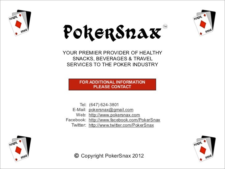 PokerSnaxYOUR PREMIER PROVIDER OF HEALTHY   SNACKS, BEVERAGES & TRAVEL SERVICES TO THE POKER INDUSTRY      FOR ADDITIONAL ...